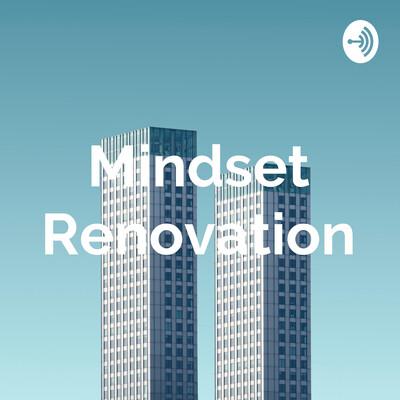 Mindset Renovation