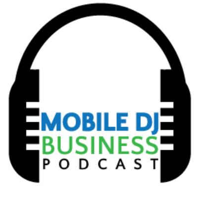 Mobile DJ Business Podcast