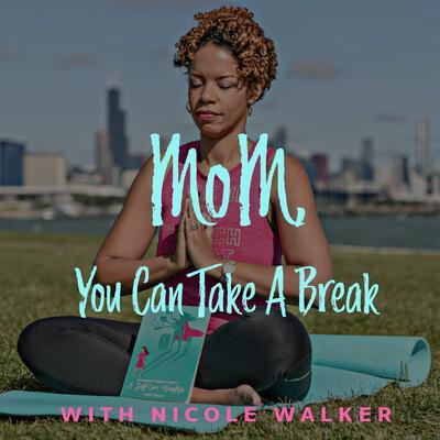 Mom, You Can Take a Break