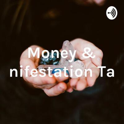 Money & Manifestation Talks