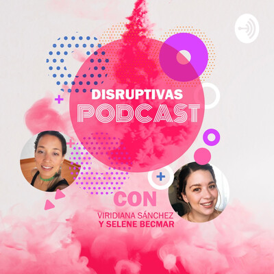 Disruptivas Podcast