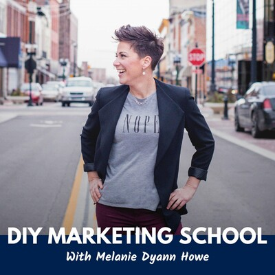 DIY Marketing School with Melanie Dyann Howe