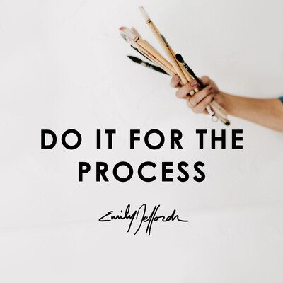 Do It For the Process