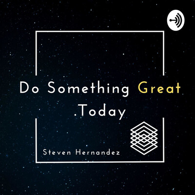 Do Something Great .Today