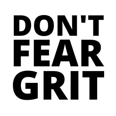 Don't Fear Grit