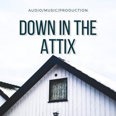 Down In The Attix
