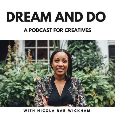 Dream and Do Podcast | creativity | marketing | mindset