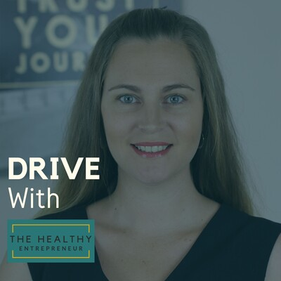 Drive - with The Healthy Entrepreneur