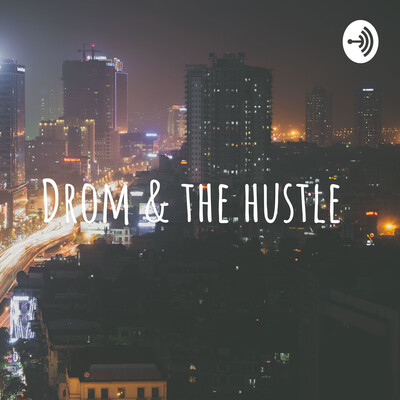 Drom & the hustle