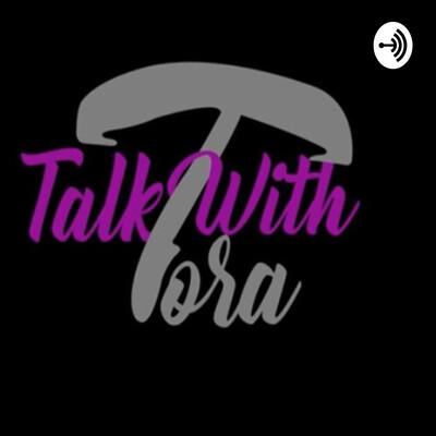 Talk With Tora