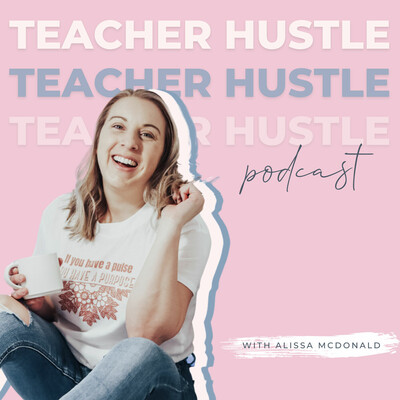 Teacher Hustle Podcast