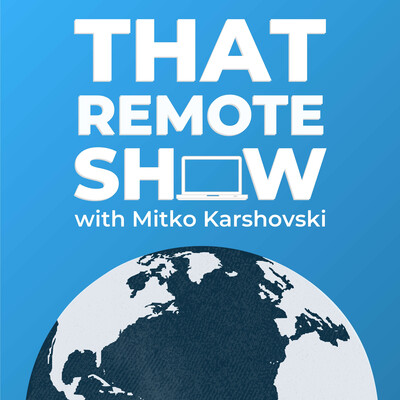 That Remote Show   Interviews with Digital Nomads and Location Independent Entrepreneurs