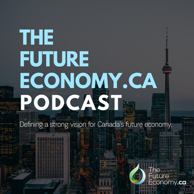 TheFutureEconomy.ca Podcast