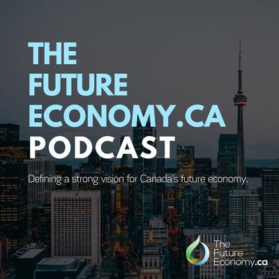 TheFutureEconomy.ca Podcast