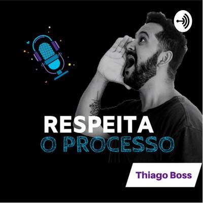 Thiago Boss | Respeita o Processo