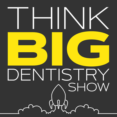Think BIG Dentistry Show