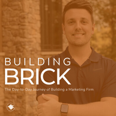 Building Brick: The Day-to-Day Journey of Building a Marketing Firm