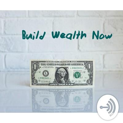 Building Wealth Now