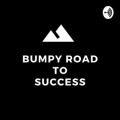 Bumpy Road To Success