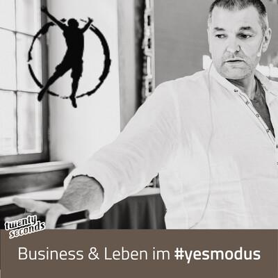 Business & Leben im Yes-Modus | Der #yesmodus Podcast