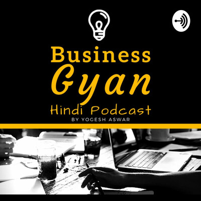 Business Gyan Podcast   Hindi Business Podcast