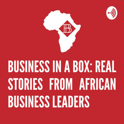 Business in a Box: Real Stories from African Business Leaders