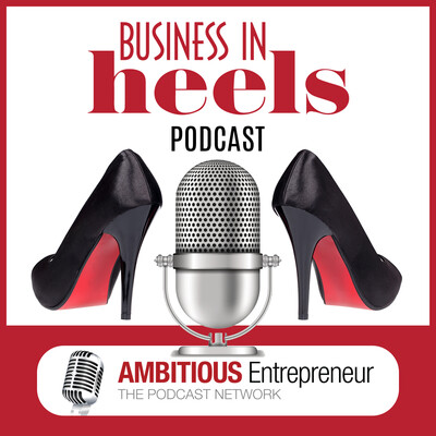 Business In Heels Podcast