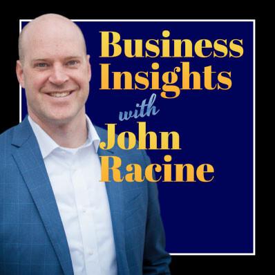 Business Insights with John Racine