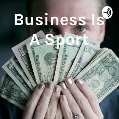 Business Is A Sport