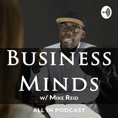 BUSINESS MINDS with Mike Reid