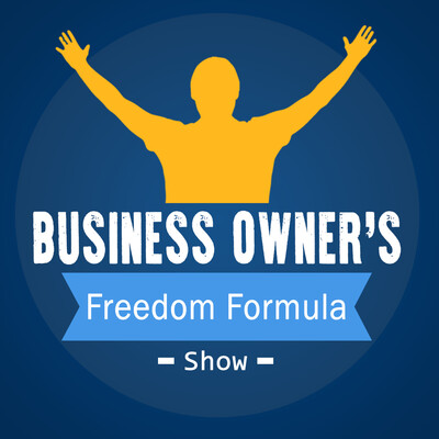 Business Owner's Freedom Formula | Actionable Advice for Small Business Owners