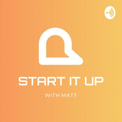 Start it UP with Matt