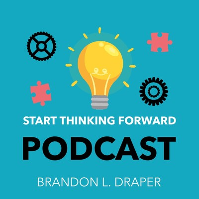 Start Thinking Forward Podcast