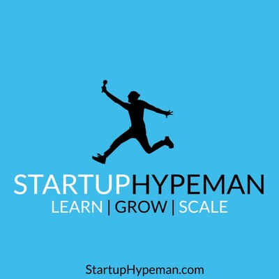 Startup Hypeman: The Podcast