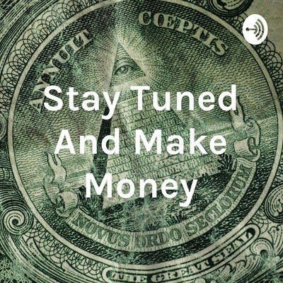 Stay Tuned And Make Money