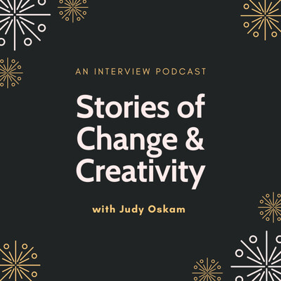 Stories of Change & Creativity