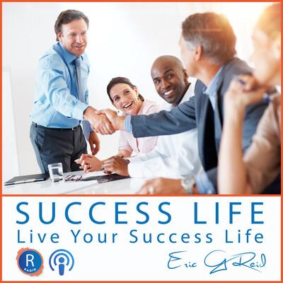 Success Life Radio with Eric G. Reid