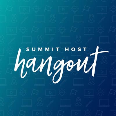 Summit Host Hangout