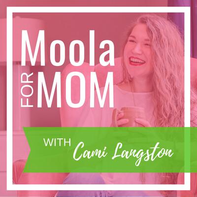 Moola for Mom