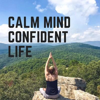 Calm Mind Confident Life