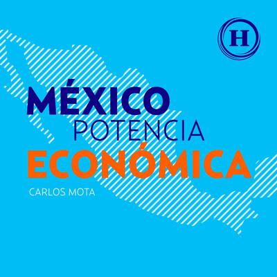 México Potencia Económica