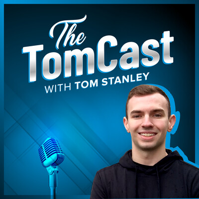 The TomCast with Tom Stanley