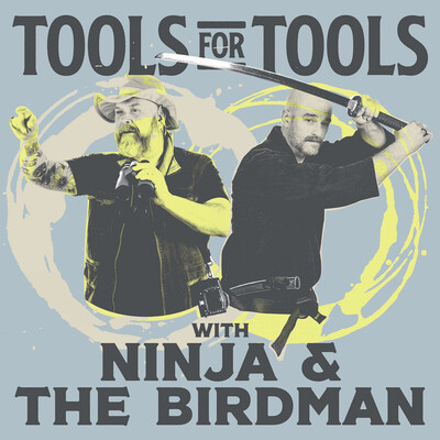 Tools For Tools with Ninja & The Birdman