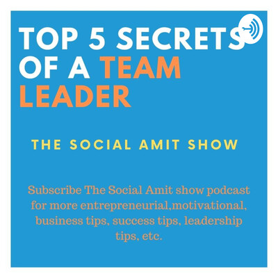 Top 5 secrets of a great team leader.
