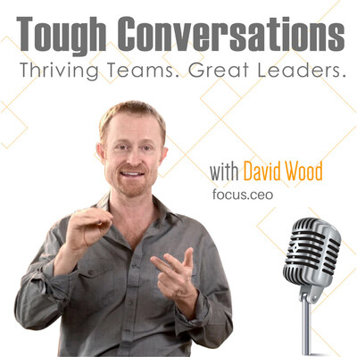 Tough Conversations with David Wood
