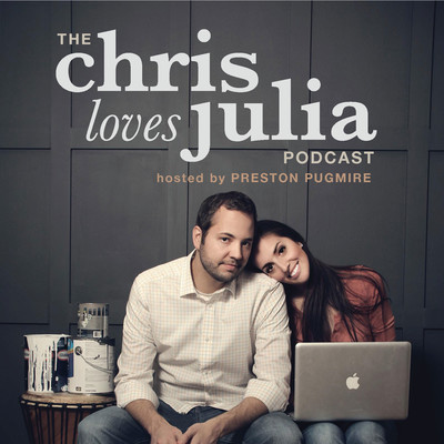 The Chris Loves Julia Podcast w/ Preston Pugmire