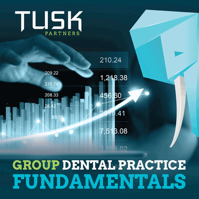 TUSK Partners Group Dental Practice Fundamentals