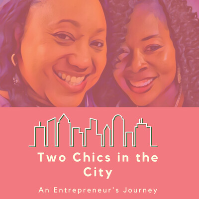 Two Chics In the City: An Entrepreneur's Journey