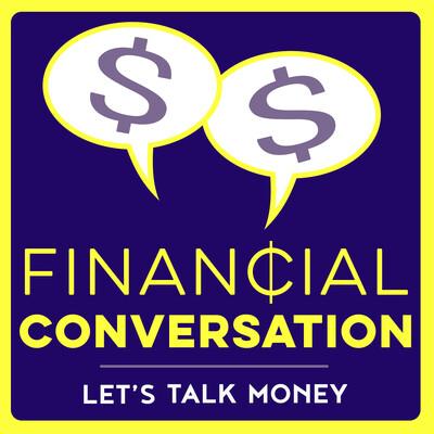 Financial Conversation Podcast