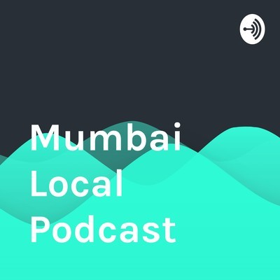 Mumbai Local Podcast